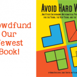 Avoid Hard Work! Crowdfunding – Newsletter June 8, 2016